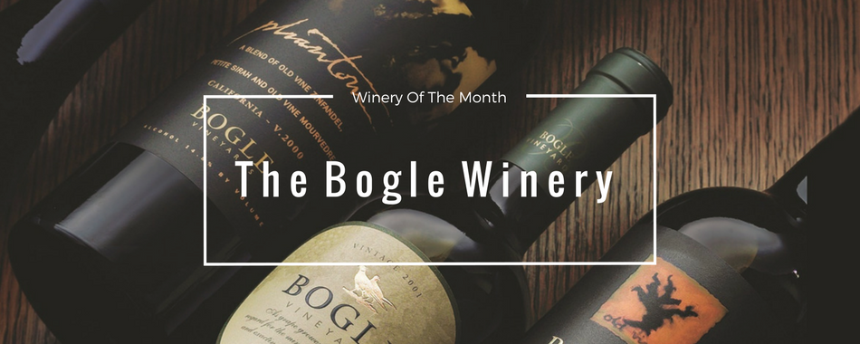 Bogle Winery of the month