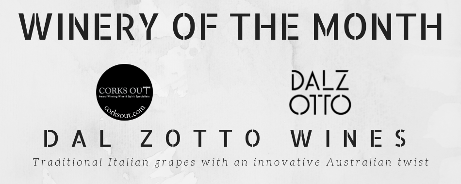 Winery of the Month - Dal Zotto